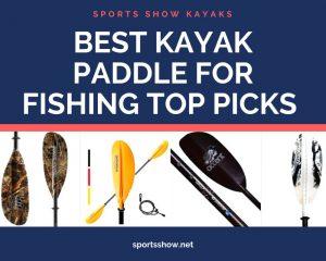kayak fishing paddles