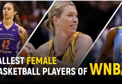 10 Tallest Female Basketball Players in the History of WNBA [UPDATED 2021]