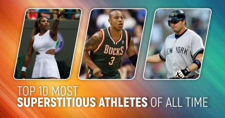 Top 10 Most Superstitious Athletes Of All Time