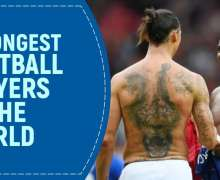 Top 10 Strongest Football Players in the World