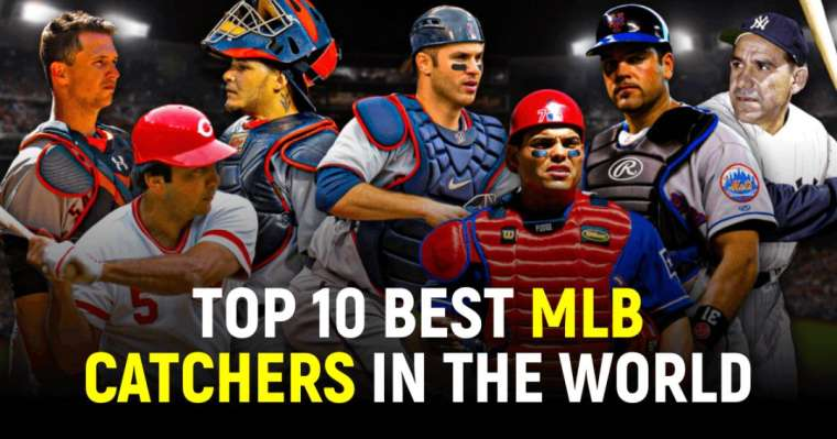 Top 10 Best MLB Catchers In The World Right Now