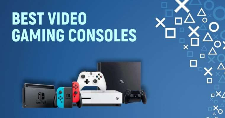 Top 10 Best Video Gaming Consoles For Ultimate Experience