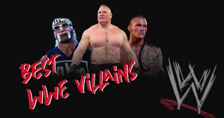 Top 10 Best WWE Villains Of All Time