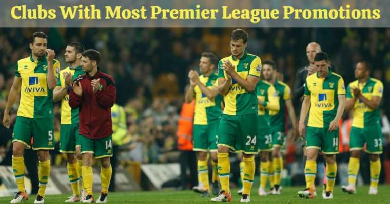 Which Football Clubs Have the Most Premier League Promotions?
