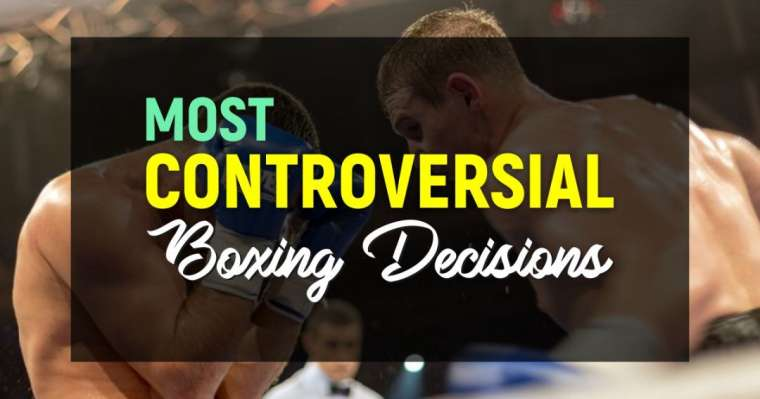 Top 10 Most Controversial Boxing Decisions Ever Made