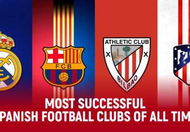 Top 10 Most Successful Spanish Football Clubs Of All Time