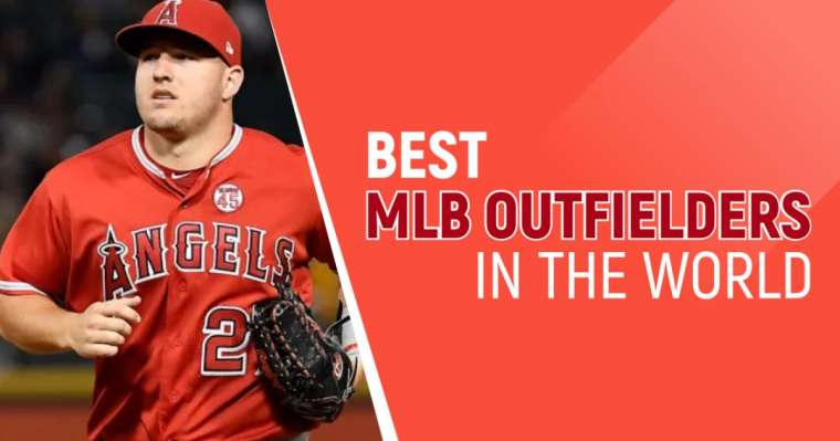 Top 10 Best MLB Outfielders In The World Right Now