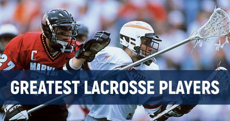 Top 10 Greatest Lacrosse Players of All Time