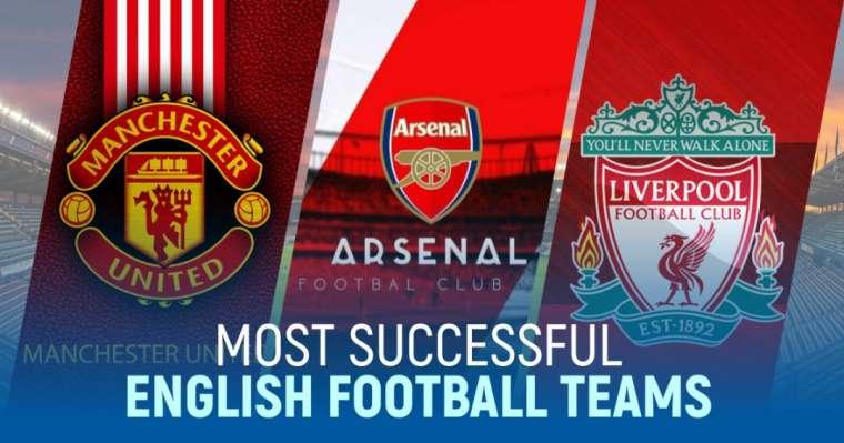 Top 10 Most Successful English Football Teams