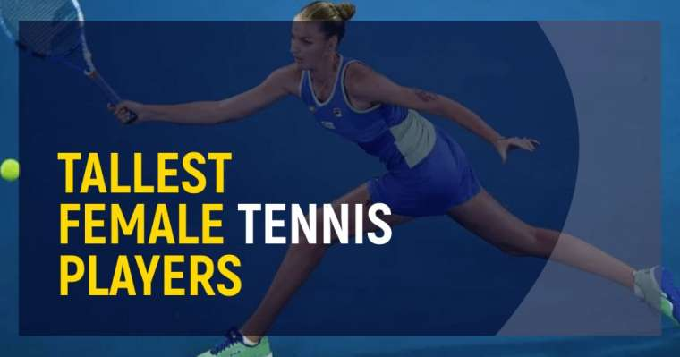 Top 10 Tallest Female Tennis Players Of All Time