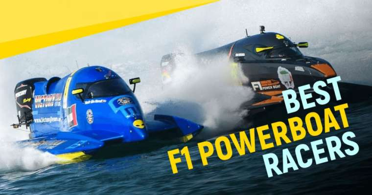 Top 10 Best F1 Powerboat Racers In The World