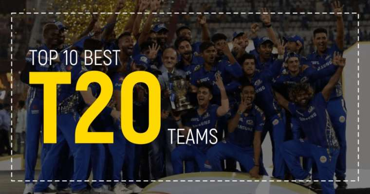 Top 10 Best T20 Teams To Watch Out This Year   All-Time Ranking