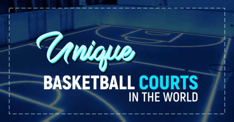 Top 10 Unique Basketball Courts In The World