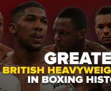 Top 10 Greatest British Heavyweights In Boxing History