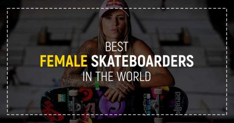Top 10 Best Female Skateboarders In The World