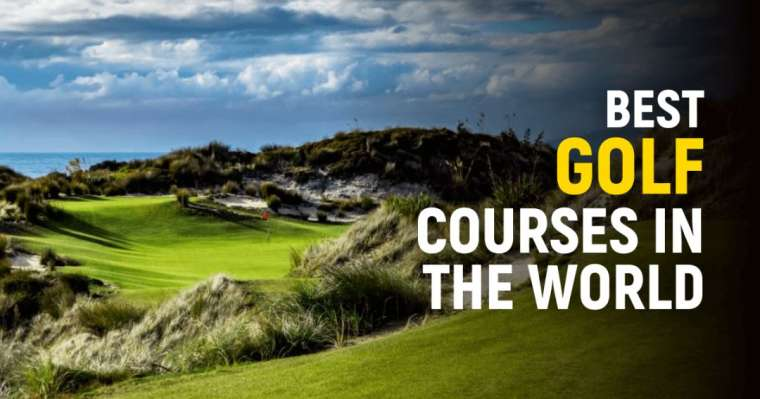 Top 10 Best Golf Courses In The World Right Now