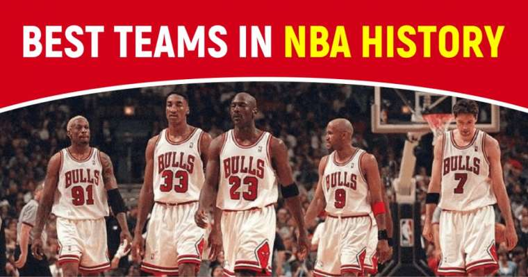 Top 10 Best Teams In NBA History   All-Time Ranking