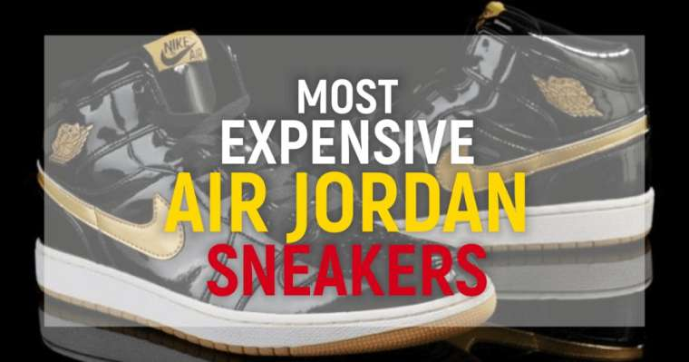 Top 10 Most Expensive Air Jordan Sneakers Of All Time