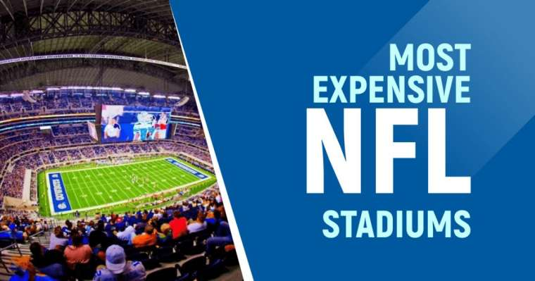 Top 10 Most Expensive NFL Stadiums In The World