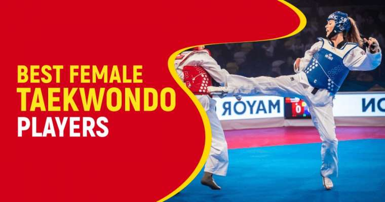 Top 10 Best Female Taekwondo Players of All Time