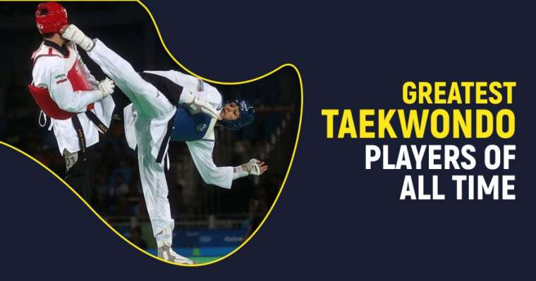 Top 10 Greatest Taekwondo Players of All Time