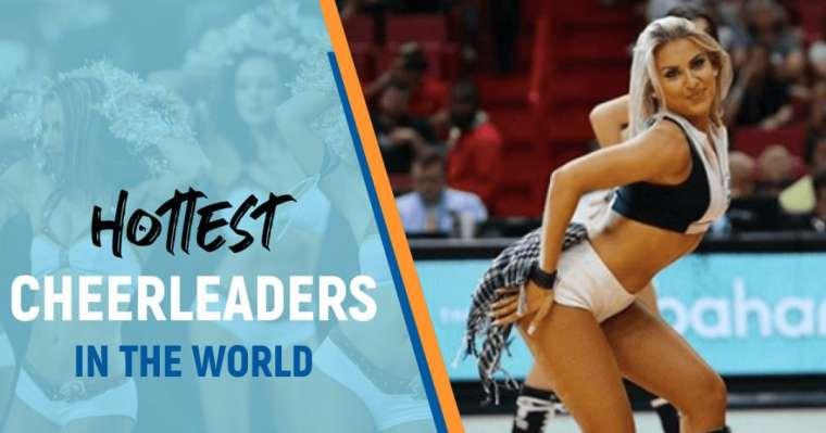 Top 10 Hottest Cheerleaders In The World