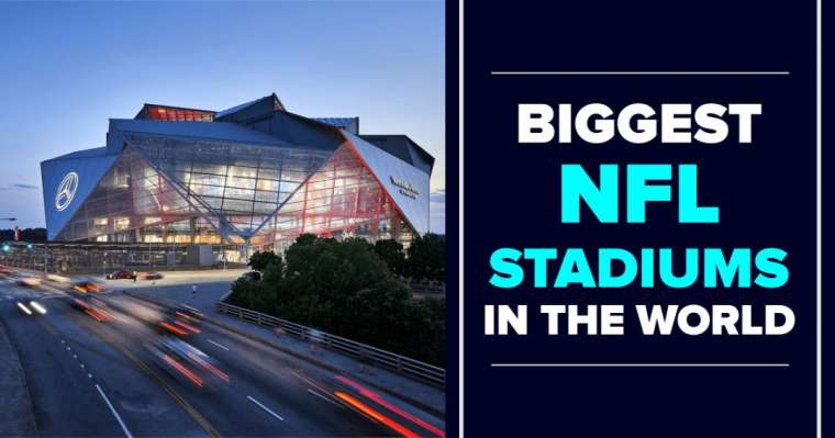 Top 10 Biggest NFL Stadiums In The World