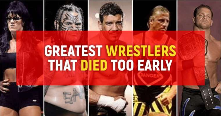 Top 10 Greatest Wrestlers That Died Too Early